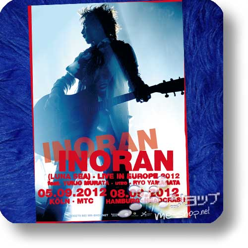 INORAN (LUNA SEA) - Poster LIVE IN EUROPE 2012 (KOSTENLOS! ^_^)-0